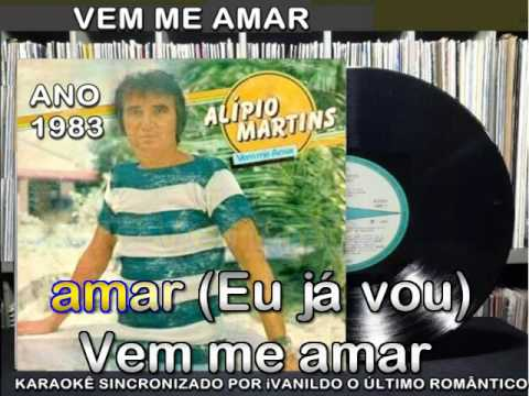 Vem Me Amar - Alipio Martins  -  Karaoke