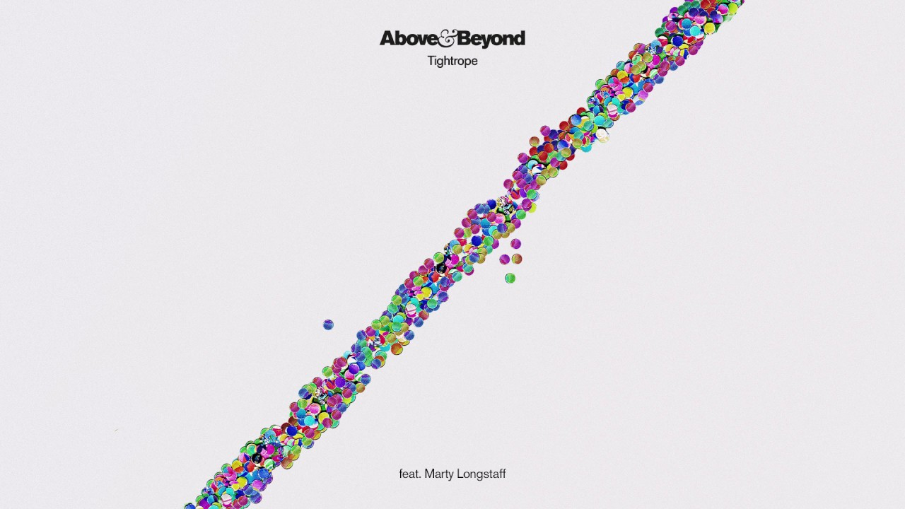 Above beyond feat marty longstaff tightrope youtube for Above and beyond
