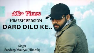 Dard Dilo ke Kam Ho Jate | Karaoke cover Song | Himesh Version | The Xpose | Sandeep Maurya