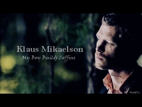 Klaus Mikaelson ♦ My Boy Builds Coffins