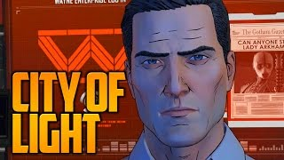 CITY OF LIGHT! (Batman: The Telltale Series - FULL Episode 5 - Gameplay Walkthrough)