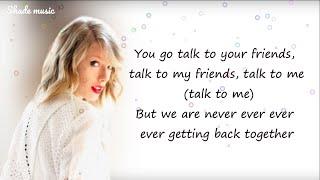 Taylor Swift - We Are Never Ever Getting Back Together [Lyrics]