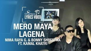 Mero Maya Lagena - Nima Raya G. & Bonny Shrestha ft. Kamal Khatri - Lyrics Video   Nepali Pop Song