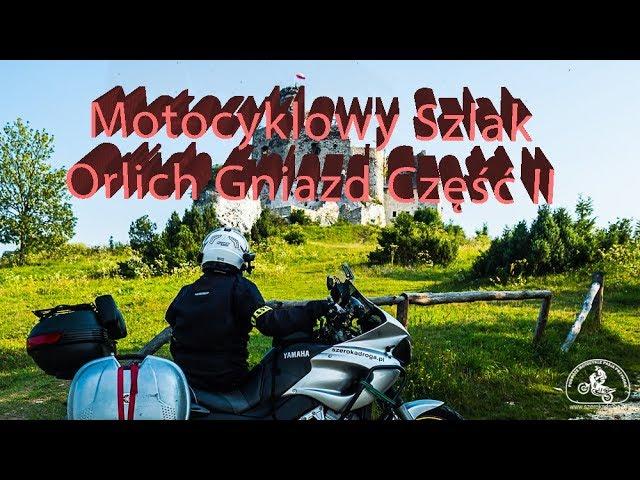 Motocyklowy Szlak Orlich Gniazd częśc II