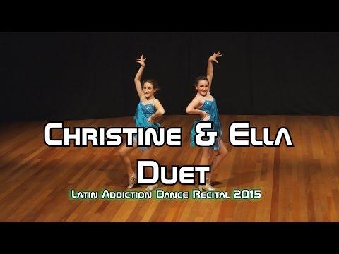 """Christine & Ella Duet - """"Latin Addiction Recital 2015"""" - 720p"""