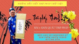 Hướng Dẫn Viết Thư Pháp (Vietnamese Calligraphy)- Bài 1 : Khái Quát