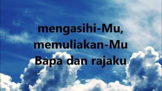 Download KAULAH SEGALANYA - TRUE WORSHIPPER LIRIK