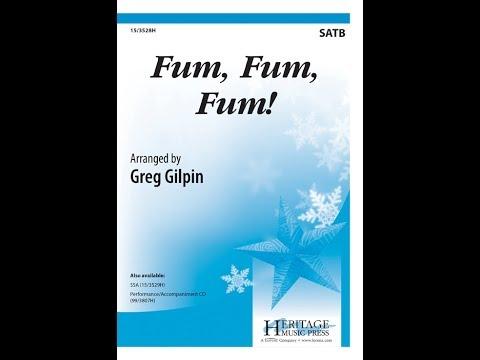 Fum, Fum, Fum! (SATB) - Greg Gilpin
