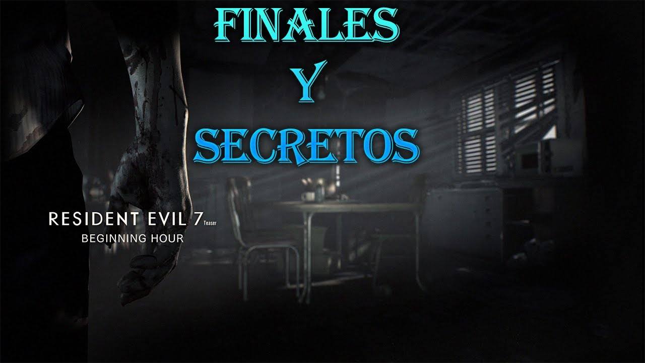 Resident Evil 7 Teaser Demo Finales Y Secretos Youtube