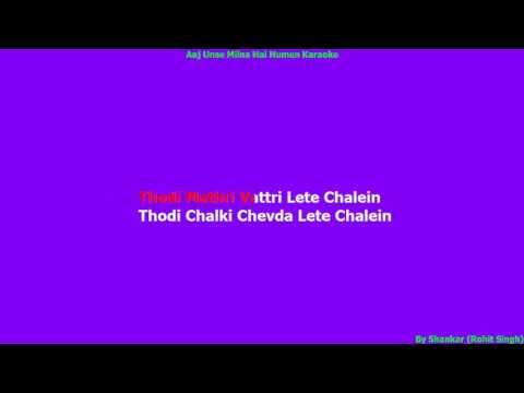 Aaj Unse Milna Hain Humen Karaoke