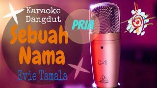 Download lagu Karaoke Sebuah Nama - Evie Tamala Nada Pria (Karaoke Dangdut Lirik Tanpa Vocal)