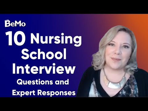 10 Difficult Nursing School Interview Questions And Expert Responses | BeMo Academic Consulting