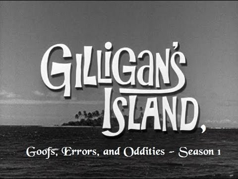 Gilligan's Island - Goofs, Errors, and Oddities Season 1