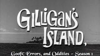 Gilligan's Island - Goofs, Errors, and Oddities Season 1