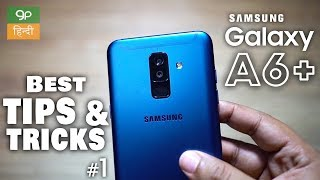 Samsung Galaxy A6+ Plus Top Tips & Tricks, Hidden Features! Part #1 (हिन्दी)