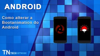 Como Alterar A Animação De Inicialização (Bootanimation) Do Android