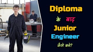 How to Become a Junior Engineer after Diploma?  - [Hindi] – Quick Support