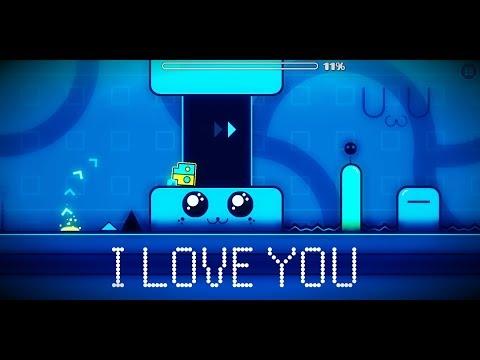 I LOVE YOU By: Danolex (me) Geometry Dash
