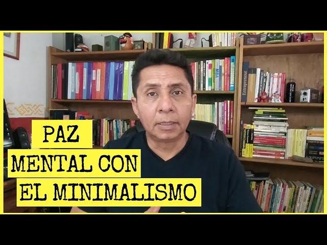 Libera tu mente con el minimalismo | cómo ser minimalista y alcanzar la paz mental