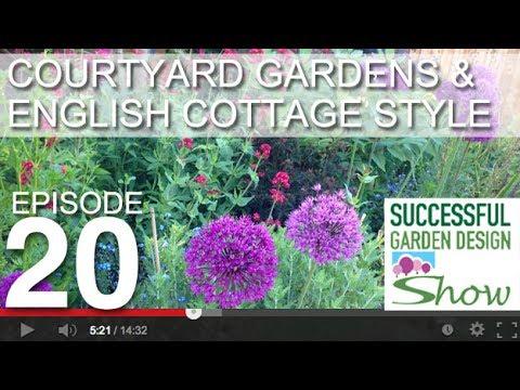 Garden Design Show 20   Courtyard Gardens U0026 English Cottage Style