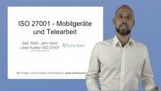 ISO 27001 - Mobilgeräte und Telearbeit. Was Sie unbedingt beachten müssen!