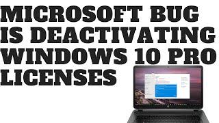 Microsoft Bug is Deactivating Windows 10 Pro Licenses