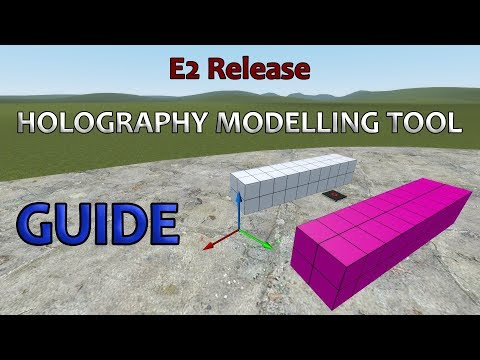 GMod: Holo Modelling Tool [E2 Release/Guide]