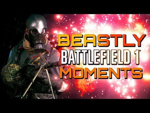 Battlefield 1: That Was Crazy! Beastly Multiplayer Moments! (PS4 PRO/Xbox One X Gameplay)