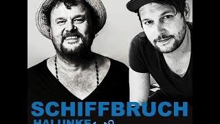 HALUNKE «Schiffbruch» mit Büne Huber (offizieller Clip)