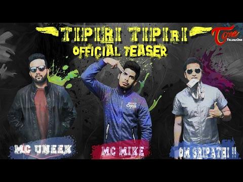 TIPIRI TIPIRI | Music Video Teaser 2017 | By MC Mike, MC Uneek, Om Sripathi - TeluguOne