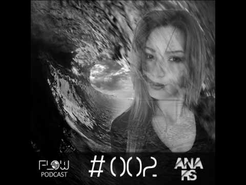 FLOW PODCAST #002 // Ana Rs