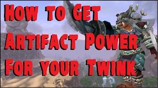 Artifact Power Guide - Level 101 Twink - WoW Legion