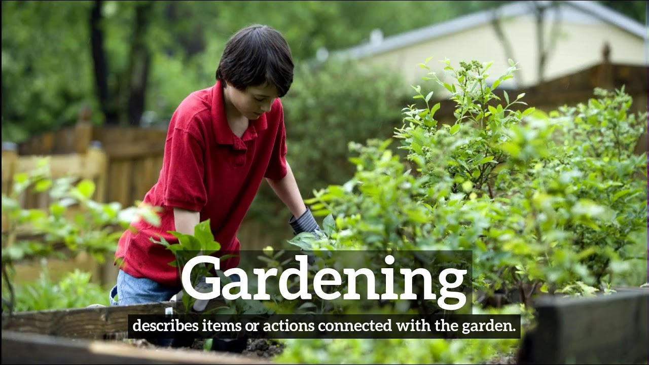 Gardening Meaning Pronounciation Information And Images How
