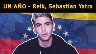 Por Venezuela ... Un Año - Sebastian Yatra, Reik