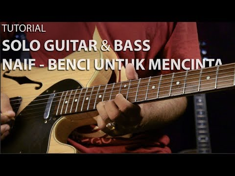 tutorial solo guitar & bass | naif benci - untuk mencinta #tutorial