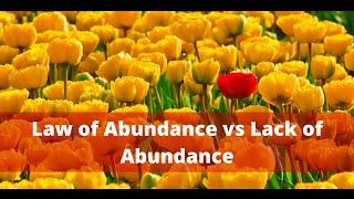 Law of Abundance vs Lack of Abundance