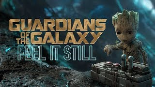 Guardians of the Galaxy | Feel It Still