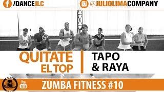 Quitate El Top - Tapo & Raya | Zumba Fitness #10