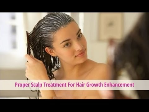 Proper Scalp Treatments For Hair Growth Enhancement
