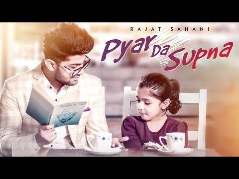 Pyar Da Supna (Full Song) Rajat Sahani | Akshay Upadhyay | Latest Punjabi Songs 2018
