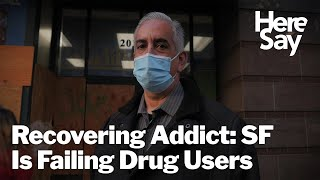 Recovering Heroin Addict Says San Francisco Is Failing Its Drug Users