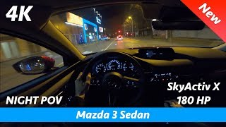 Mazda 3 Sedan 2020 - Night POV test drive in 4K | SkyActiv X 180 HP Acceleration 0 - 100 km/h