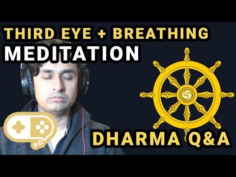 Breath and Third Eye Meditation, Absence of Dharma Q&A