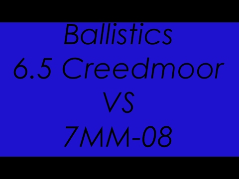 6.5 Creedmoor VS 7MM-08 - Ballistics Compared