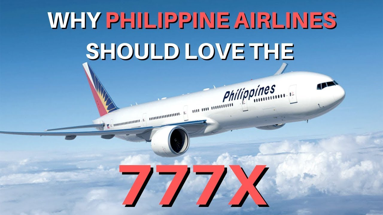 Why Philippine Airlines Should Love The 777X