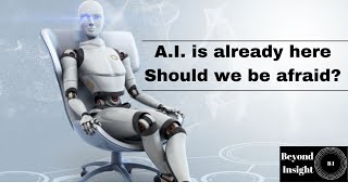 Beyond Insight: The basics of Artificial Intelligence