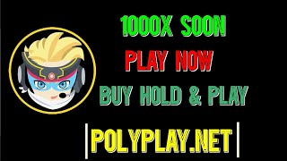 POLYPLAY.NET - LISTED ON COINMARKET CAP - BUY HOLD & PLAY