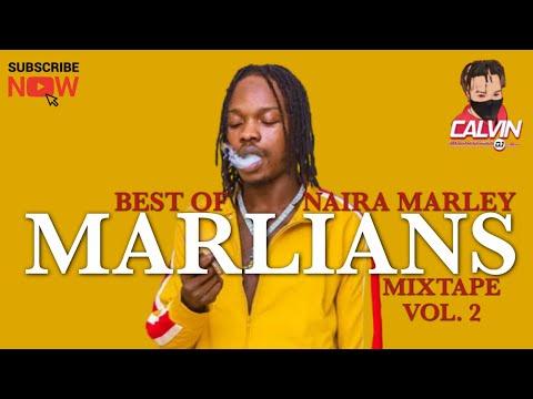 LATEST NAIJA MIX 2021| BEST OF NAIRA MARLEY 2021| MARLIANS MIXTAPE | VOL. 2 |@ DJ CALVIN