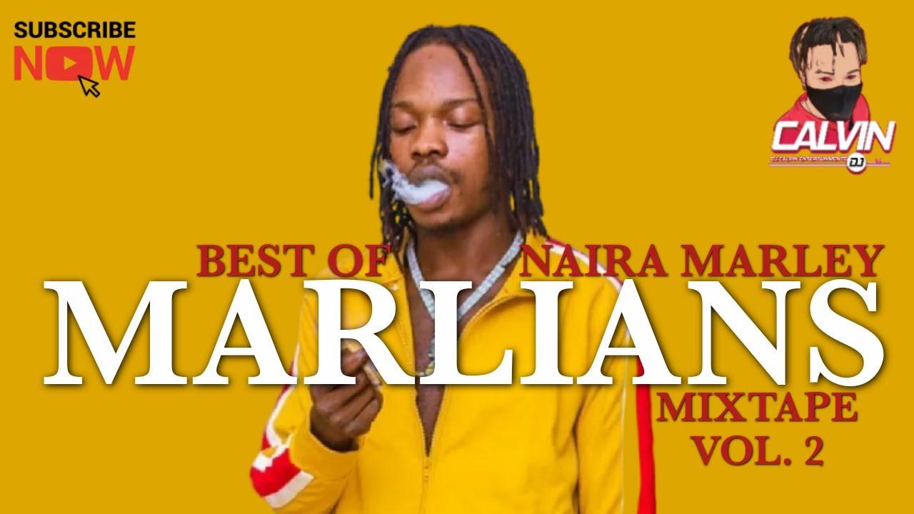 Download LATEST NAIJA MIX 2021| BEST OF NAIRA MARLEY 2021| MARLIANS MIXTAPE | VOL. 2 |@ DJ CALVIN