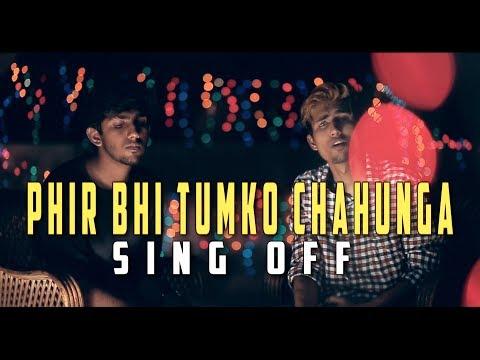 """"""" Phir Bhi Tumko Chahunga """" - SAD SING OFF   Rajneesh Patel & Dhruvan Moorthy   Official Video 2017"""